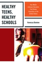 Healthy Teens, Healthy Schools ebook by Vanessa Domine