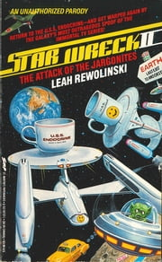 Star Wreck II - The Attack Of The Jargonites ebook by Leah Rewolinski