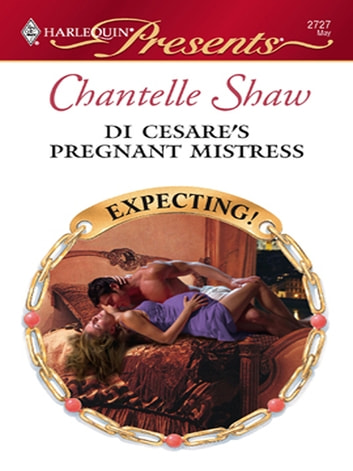 Di Cesare's Pregnant Mistress ekitaplar by Chantelle Shaw