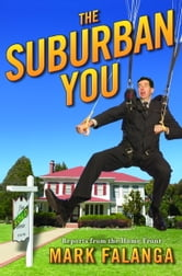The Suburban You - Reports from the Home Front ebook by Mark Falanga