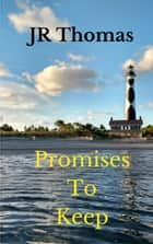 Promises To Keep ebook by JR Thomas