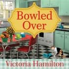 Bowled Over audiobook by Victoria Hamilton