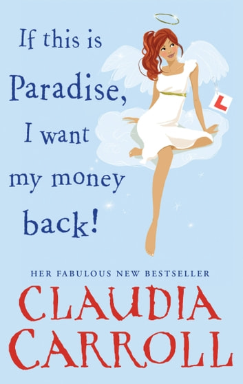 If This is Paradise, I Want My Money Back ebook by Claudia Carroll