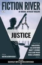 Fiction River: Justice ebook by Fiction River, Diana Deverell, Lisa Silverthorne,...
