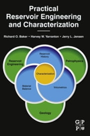 Practical Reservoir Engineering and Characterization ebook by Richard O. Baker,Harvey W. Yarranton,Jerry Jensen