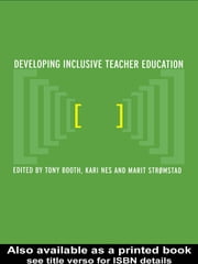 Developing Inclusive Teacher Education ebook by Tony Booth,Kari Nes,Marit Strømstad