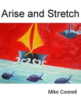 Arise & Stretch (sermon) ebook by Mike Connell