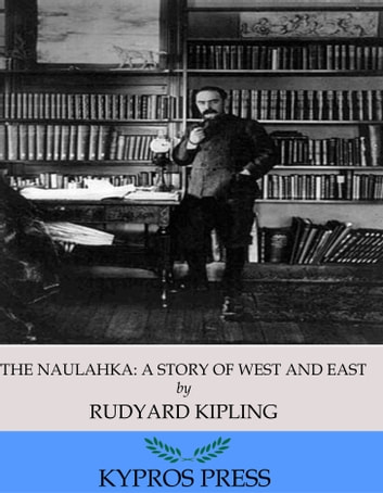 The Naulahka: a Story of West and East ebook by Rudyard Kipling,Wolcott Balestier
