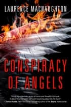 Conspiracy Of Angels ebook by Laurence MacNaughton
