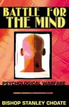 Battle for the Mind ebook by Stanley Choate