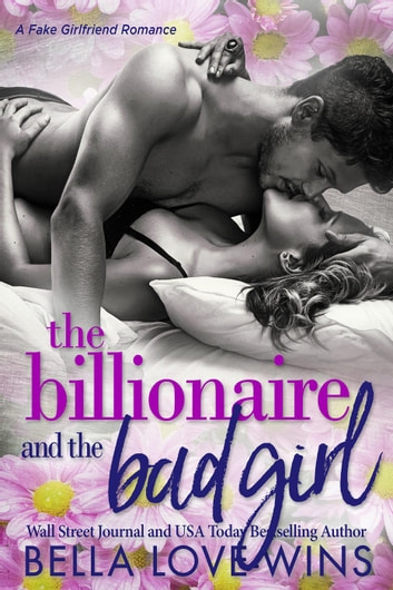 The Billionaire and the Bad Girl - Seduction and Sin, #3 ebook by Bella Love-Wins