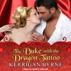 The Duke With the Dragon Tattoo audiobook by Kerrigan Byrne