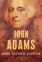 John Adams ebook by John Patrick Diggins,Arthur M. Schlesinger