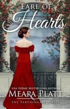 Earl of Hearts - The Farthingale Series, #6 eBook by Meara Platt