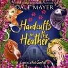 Handcuffs in the Heather audiobook by Dale Mayer