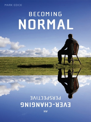 Becoming Normal - An Ever-Changing Perspective ebook by Mark Edick