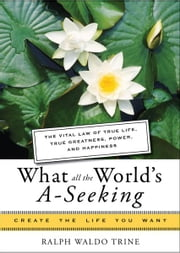 What All the Worlds A-Seeking ebook by Ralph Waldo Trine, Mina Parker