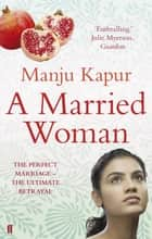 A Married Woman eBook by Manju Kapur