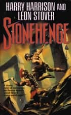 Stonehenge ebook by Harry Harrison, Leon Stover