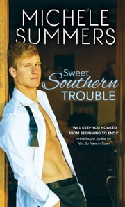 Sweet Southern Trouble ebook by Michele Summers