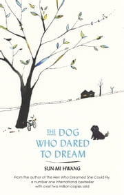 The Dog Who Dared to Dream ebook by Sun-mi Hwang
