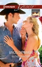 Anos de amor ebook by Kathie Denosky