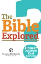 The Bible Explored 1: Honest Questions. Real Answers. ebook by Chawkat Moucarry