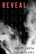 REVEAL ebook by Elle Brooks