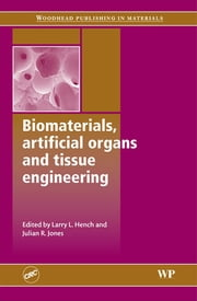 Biomaterials, Artificial Organs and Tissue Engineering ebook by L Hench,J. Jones