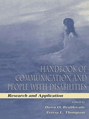 Handbook of Communication and People With Disabilities - Research and Application ebook by Dawn O. Braithwaite, Teresa L. Thompson