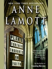 Plan B - Further Thoughts on Faith ebook by Anne Lamott