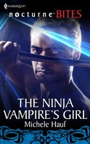 The Ninja Vampire's Girl ebook by Michele Hauf