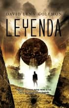 Leyenda ebook by David Lynn Golemon