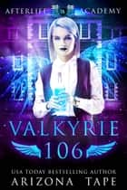 Valkyrie 106 ebook by Arizona Tape