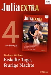 Julia Extra Band 375 - Titel 4: Eiskalte Tage, feurige Nächte ebook by Barbara Wallace