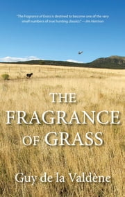 Fragrance of Grass ebook by Guy de la Valdène,Martell Agency