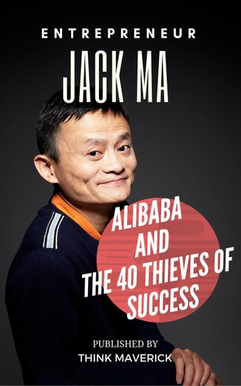 entrepreneur jack ma But the next generation of disruptive entrepreneurs will find inspiration, i would  venture, from the story of alibaba and jack ma he, along with.