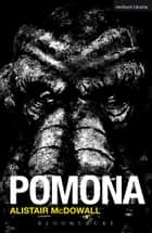 Pomona ebook by Mr Alistair McDowall
