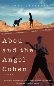 Abou and the Angel Cohen - A Novel ebook by Claude Campell