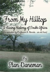 From my Hilltop - A living history of South Africa ebook by Stan Daneman
