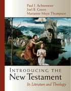 Introducing the New Testament ebook by Thompson, Marianne Meye