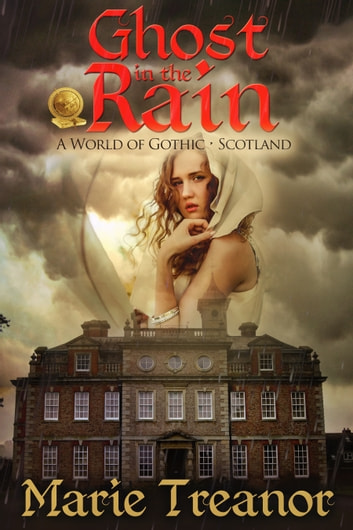 Ghost in the Rain - A World of Gothic: Scotland ebook by Marie Treanor