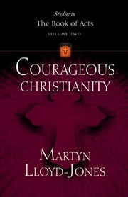 Courageous Christianity ebook by Martyn Lloyd-Jones