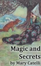 Magic And Secrets ebook by Mary Catelli