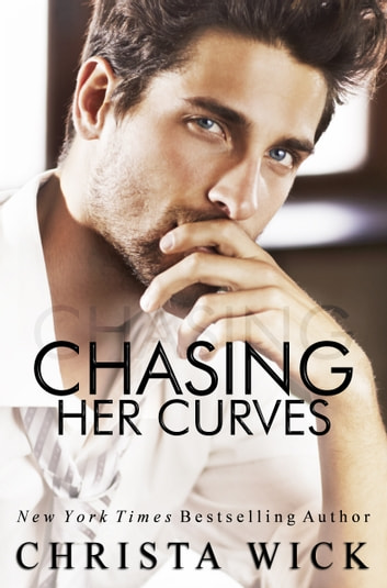 Chasing Her Curves ebook by Christa Wick