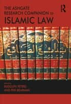 The Ashgate Research Companion to Islamic Law ebook by Peri Bearman,Rudolph Peters