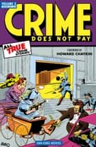 Crime Does Not Pay Archives Volume 3 ebook by Dick Wood