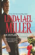An Outlaw's Christmas (Mills & Boon M&B) ebook by Linda Lael Miller