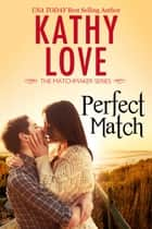 Perfect Match ebook by Kathy Love
