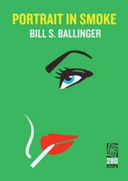 Portrait in Smoke ebook by Bill S. Ballinger
